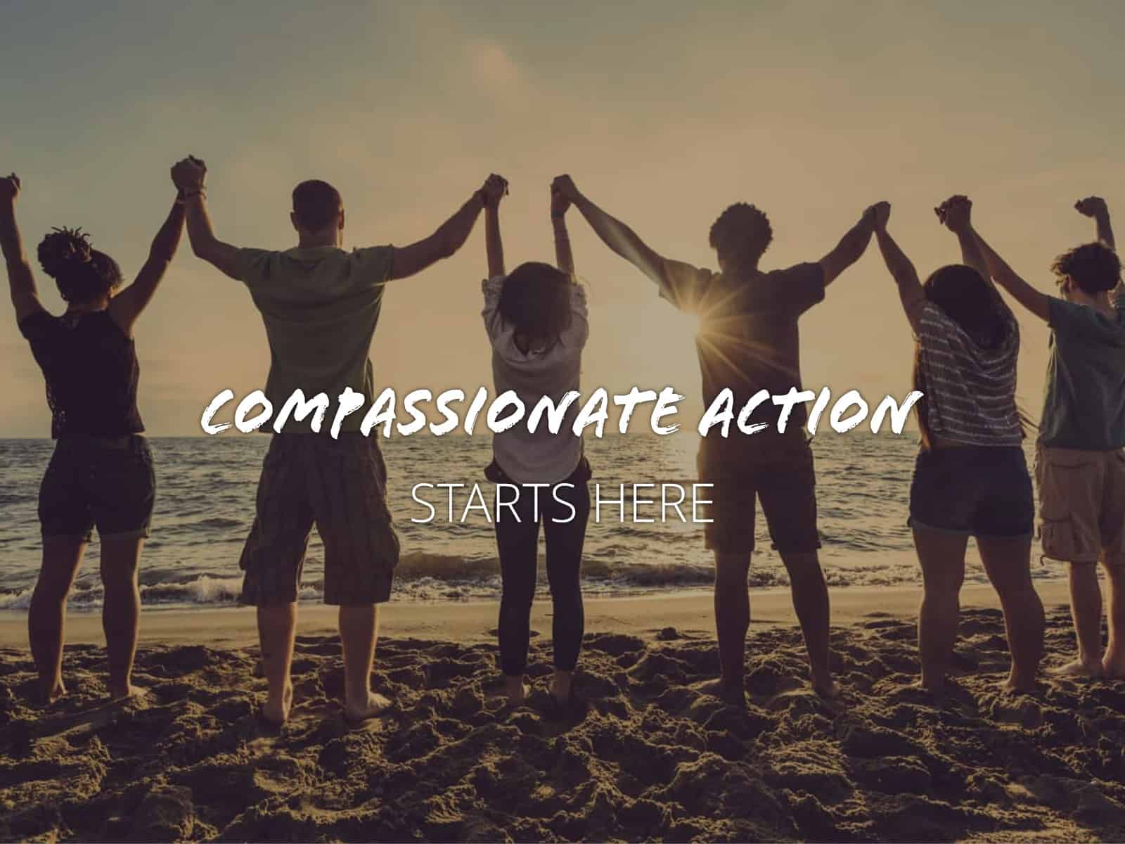 Compassionate Actions Starts Here