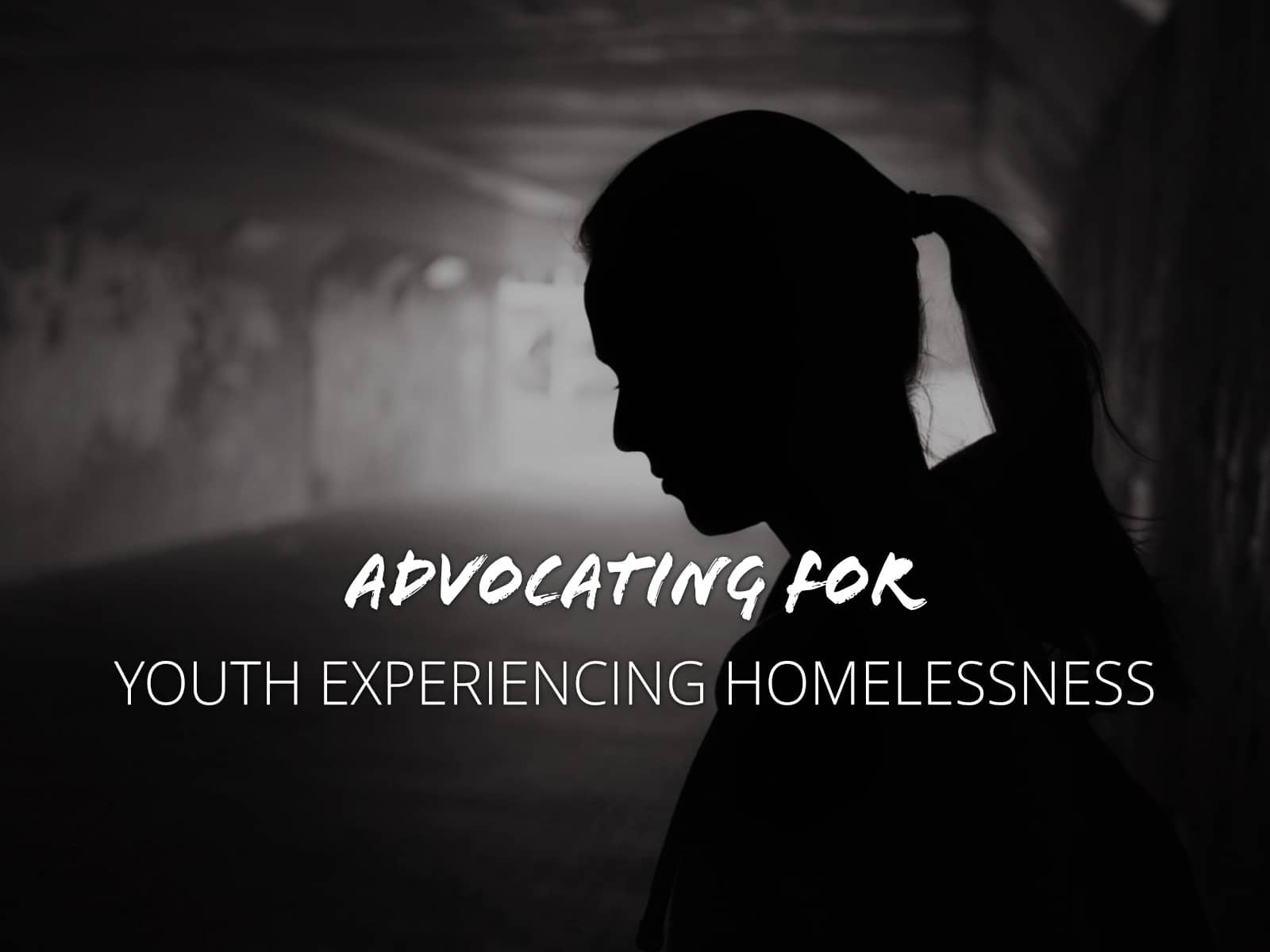 Advocating for youth experiencing homelessness